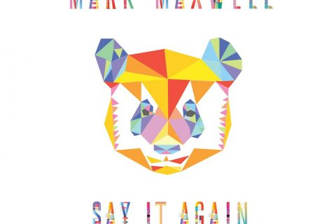 Mark Maxwell – Say It Again (ft  Jason Gaffner)